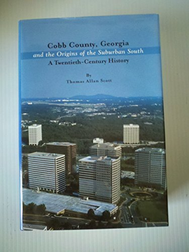 Cobb County, Georgia and the Origins of the Suburban South: A Twentieth-Century History